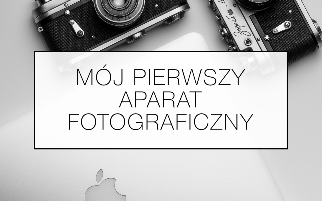 Mój pierwszy aparat fotograficzny!